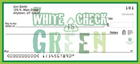 """My White Check is Green"" Personal Check Designs"