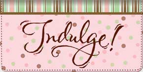 Indulgence Checkbook Cover
